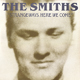 The Smiths, Last Night I Dreamt That Somebody Loved Me