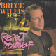 Bruce Willis, Respect Yourself